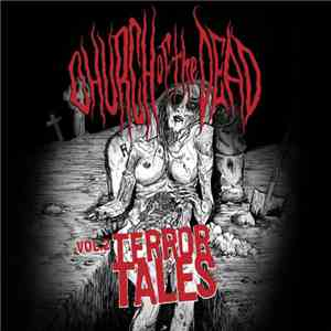 Church Of The Dead - Vol.2 Terror Tales download mp3 flac