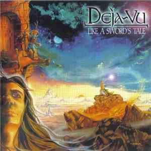 Deja-Vu  - Like A Sword's Tale download mp3 flac