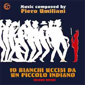 Piero Umiliani - 10 Bianchi Uccisi Da Un Piccolo Indiano (Colonna Sonora Originale) download free