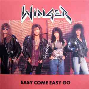 Winger - Easy Come Easy Go download free